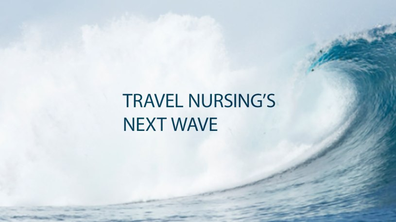 next wave of travel nursing demand
